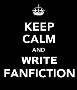 Keep calm and write Fanfiction